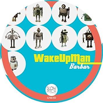Wake Up Man