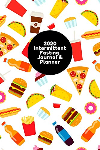 2020 Intermittent Fasting Journal & Planner: (6x9 Paperback Weight Loss Diary for the 16/8 Method)