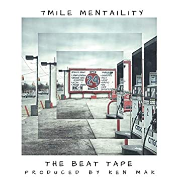 7 Mile Mentality (The Beat Tape)