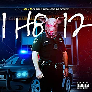 I H8 12 (feat. Trilltrell & RoSkeezy)