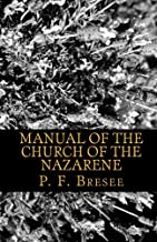 Manual of the Church of the Nazarene: Revised and Published by the Authority of The General Assembly Held at Los Angeles, California 1905 with Changes Adopted at Assembly of 1906