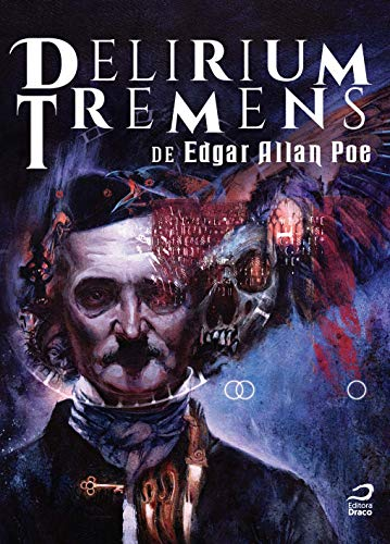 Delirium Tremens de Edgar Allan Poe