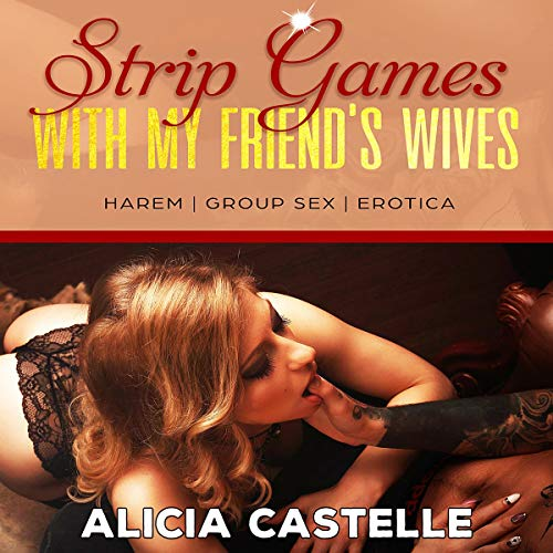 Strip Games with My Friend's Wives audiobook cover art