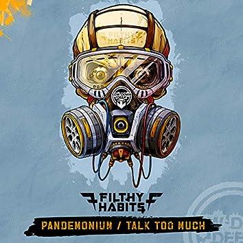 Pandemonium / Talk Too Much