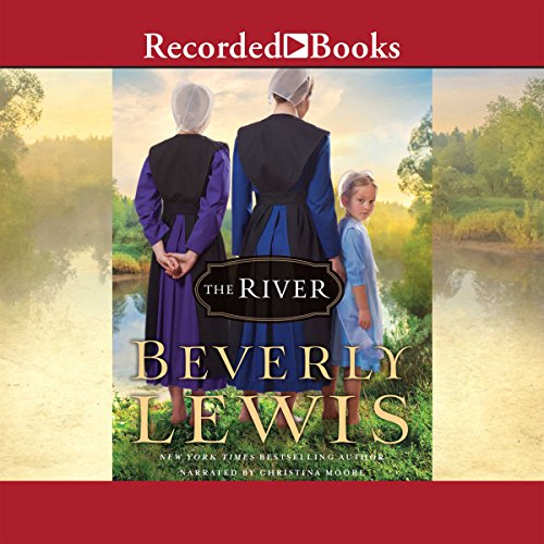 The River                   By:                                                                                                                                 Beverly Lewis                               Narrated by:                                                                                                                                 Christina Moore                      Length: 8 hrs and 17 mins     Not rated yet     Overall 0.0