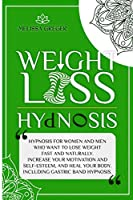 Weight Loss Hypnosis: Hypnosis, Hypnotic Gastric Band, and Daily Meditation for Natural Rapid Weight Loss. Stop Emotional Eating, Achieve Mindfulness and Portion Control, and Stay Fit. (Extreme Weight Loss)