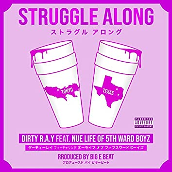 Struggle Along (feat. Nue Life)