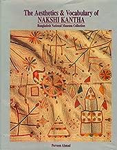 The aesthetics & vocabulary of nakshi kantha: Bangladesh National Museum collection