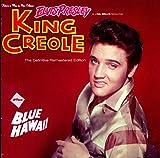 King Creole + Blue Hawaii +