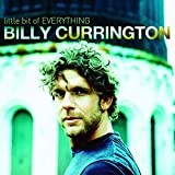 Songtexte von Billy Currington - Little Bit of Everything