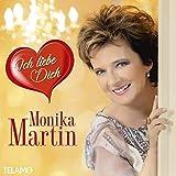 Songtexte von Monika Martin - Ich Liebe Dich