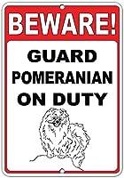 注意してください! 義務のおかしい引用アルミニウムメタルサインでポメラニアンをガードします。