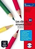 Les clés du nouveau DELF B1 Livre de l'élève: Tout por réussir le DELF nouvelle formule