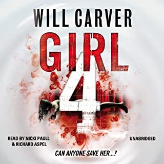 Girl 4                   By:                                                                                                                                 Will Carver                               Narrated by:                                                                                                                                 Nicki Paull,                                                                                        Richard Aspel                      Length: 9 hrs and 10 mins     12 ratings     Overall 3.3