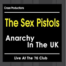 Anarchy In The UK Live At The 76 Club