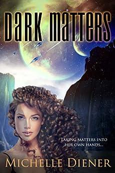 Dark Matters (Class 5 Series Book 4) by [Michelle Diener]