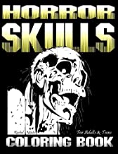 Coloring Book For Adults & Teens - Horror Skulls: 38 Images - Gothic Coloring Book For Halloween
