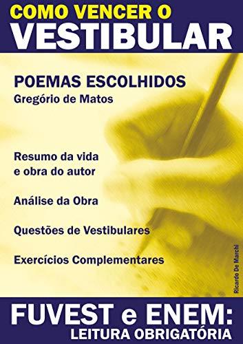 Como Vencer o Vestibular - FUVEST e ENEM: Leitura Obrigatória: Poemas Escolhidos de Gregório de Matos