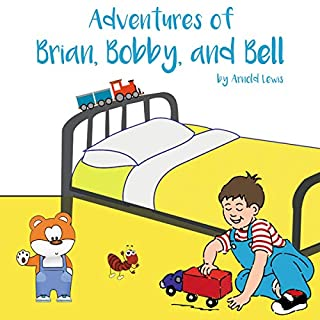 Adventures of Brian, Bobby, and Bell - 2 Fun Stories in 1 audiobook cover art