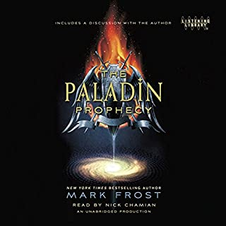 The Paladin Prophecy     Book 1              By:                                                                                                                                 Mark Frost                               Narrated by:                                                                                                                                 Nick Chamian                      Length: 15 hrs and 39 mins     512 ratings     Overall 4.4