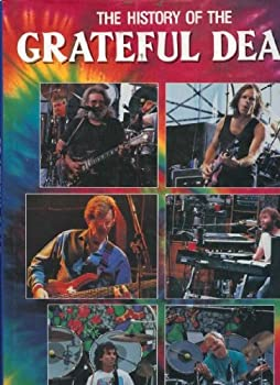 The History of the Grateful Dead 0861246446 Book Cover