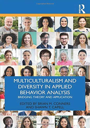 Compare Textbook Prices for Multiculturalism and Diversity in Applied Behavior Analysis: Bridging Theory and Application 1 Edition ISBN 9780367208783 by Conners, Brian M.,Capell, Shawn T.