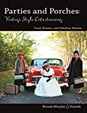 Parties & Porches: Vintage-Style Entertaining: Food, Flowers & Fabulous Women (English Edition)