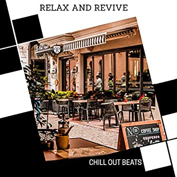 Relax And Revive - Chill Out Beats
