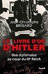 Le livre d'or d'Hitler: Des diplomates au coeur du IIIe Reich par Brisard