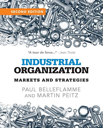 Industrial Organization 2nd Edition: Markets and Strategies