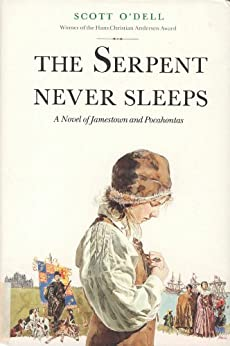 Serpent Never Sleeps: A Novel of Jamestown and Pocahontas by [Scott O'Dell, Ted Lewin]