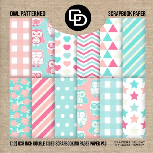 Owl Patterned Scrapbook Paper (12) 8x8 Inch Double Sided Scrapbooking Pages paper Pad: Crafters Delight By Leska Hamaty
