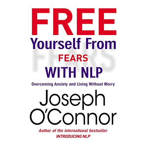 Free Yourself From Fears with NLP audiobook cover art