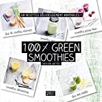 100 % green smoothies de Caroline WIETZEL