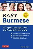 Easy Burmese: Learn to Speak Burmese Quickly (Fully Romanized, Free Online Audio and EnglishûBurmese & BurmeseûEnglish Dictionary) (Easy Language)