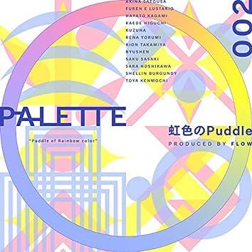 PALETTE 002 - 虹色のPuddle