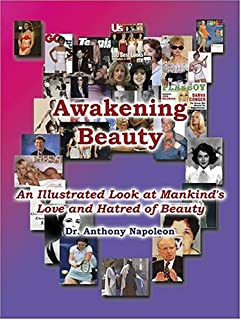 Awakening Beauty: An Illustrated Look at Mankind's Love and Hatred of Beauty