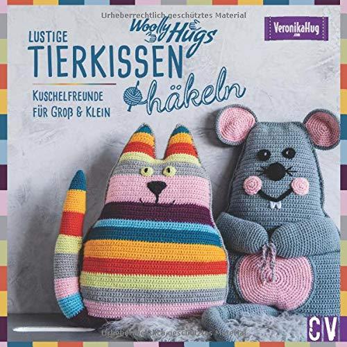 Woolly Hugs Lustige Tierkissen häkeln. Kuschelfreunde für Groß & Klein. Veronika Hug präsentiert detaillierte Anleitungen zu süßen Häkel-Tiermotiven.