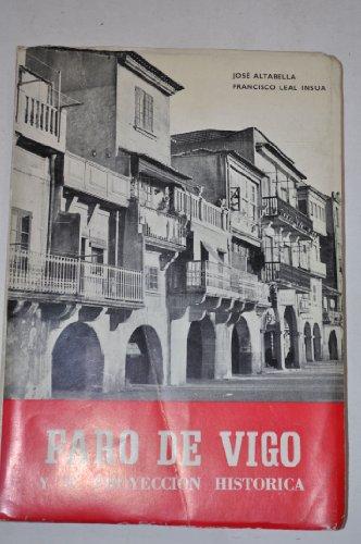 Faro de Vigo y su proyección histórica.