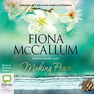 Making Peace                   By:                                                                                                                                 Fiona McCallum                               Narrated by:                                                                                                                                 Miranda Nation                      Length: 9 hrs and 54 mins     14 ratings     Overall 4.3