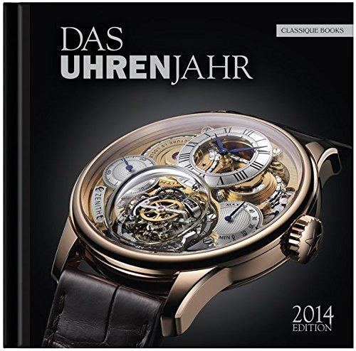 Das Uhrenjahr 2014: Das Jahrbuch für Liebhaber mechanischer Uhren