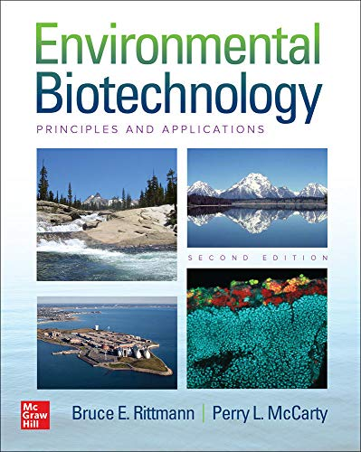 Compare Textbook Prices for Environmental Biotechnology: Principles and Applications, Second Edition 2 Edition ISBN 9781260441604 by Rittmann, Bruce,McCarty, Perry