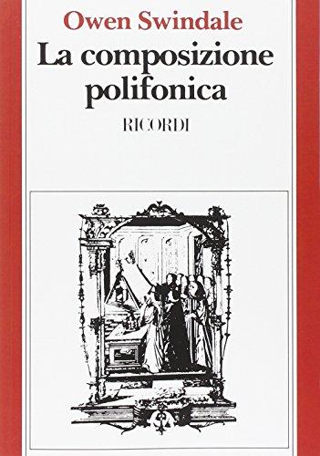La composizione polifonica. Introduzione alla tecnica contrappuntistica vocale del XVI secolo