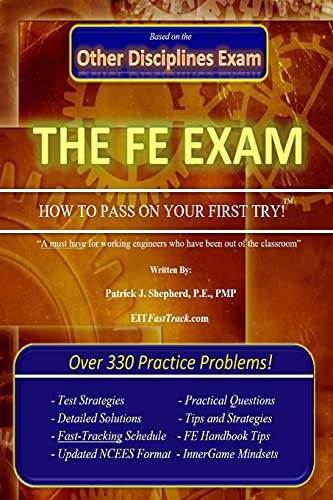 """FE Exam (Other Disciplines): """"How to Pass on Your First Try!"""""""