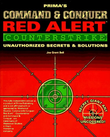 Command & Conquer: Red Alert - Counterstrike: Unauthorized Secrets and Solutions: Red Alert Secrets and Solutions (Secrets of the Games Series)