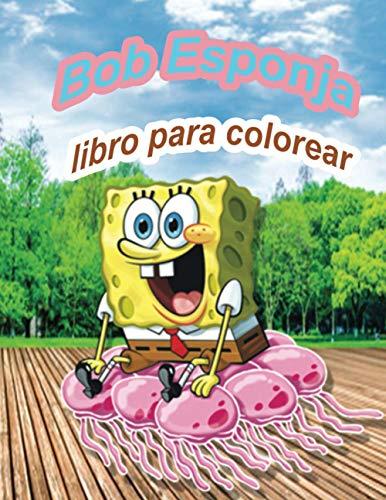 Bob Esponja libro para colorear: +60 ilustraciones de alta calidad para los niños y los adultos fan de Bob Esponja , Cuaderno para imaginar, dibujar, ... PARA PINTAR , (Un cuento de Bob Esponja)