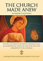 The Church Made Anew: Iuvenescit Ecclesia
