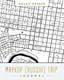 Maykop (Russia) Trip Journal: Lined Maykop (Russia) Vacation/Travel Guide Accessory Journal/Diary/Notebook With Maykop (Russia) Map Cover Art