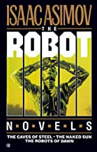 Robot Trilogy: The Caves of Steel, The Naked Sun, The Robots of Dawn