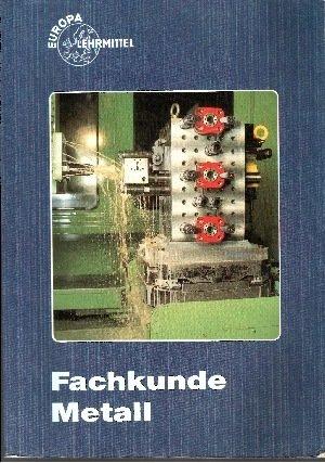 Fachkunde Metall (Europa-Fachbuchreihe für metallverarbeitende Berufe)